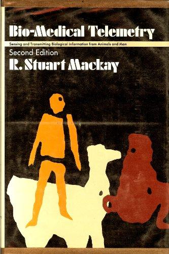 Biomedical Telemetry: Sensing and Transmitting Biological Information: Mackay, R.Stuart