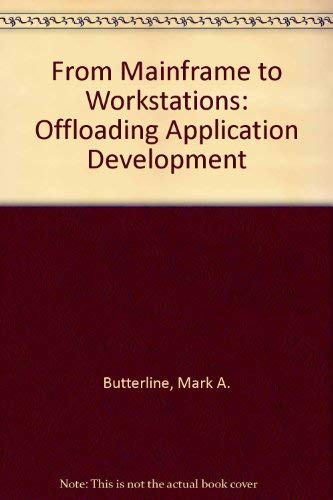 9780471560500: From Mainframe to Workstations: Offloading Application Development