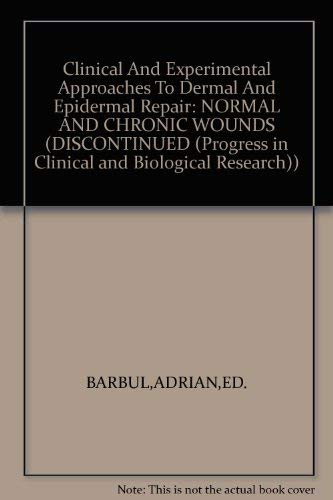 9780471560753: Clinical and Experimental Approaches to Dermal and Epidermal Repair: Normal and Chronic Wounds (Progress in Clinical and Biological Research)