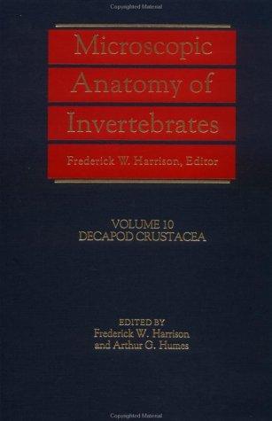9780471561170: Microscopic Anatomy of Invertebrates, Decapod Crustacea (Volume 10)