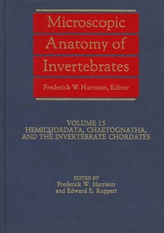 9780471561224: Microscopic Anatomy of Invertebrates, Hemichordata, Chaetognatha, and the Invertebrate Chordates (Volume 15)