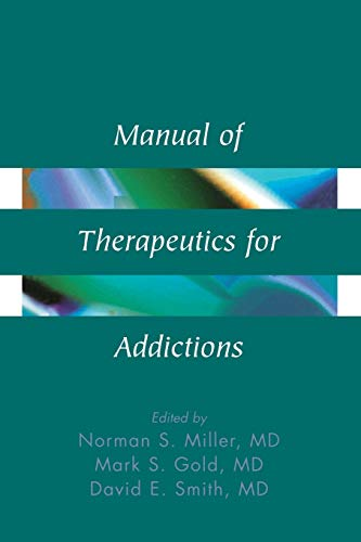 Manual of Therapeutics for Addictions: Miller, Norman S.