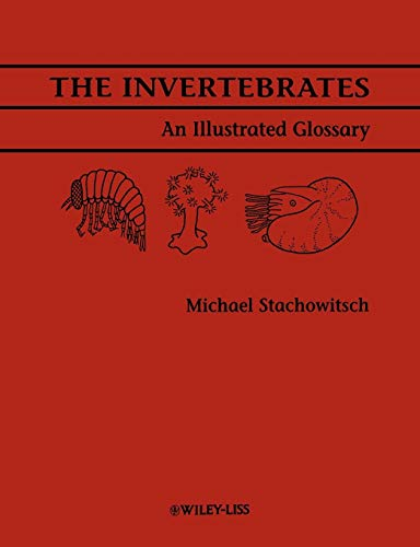 9780471561927: The Invertebrates: An Illustrated Glossary