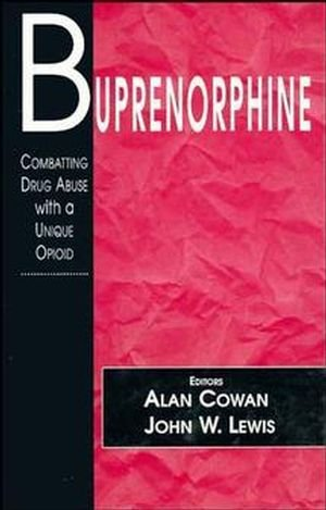 Buprenorphine: Combatting Drug Abuse with a Unique: EDITED BY ALAN