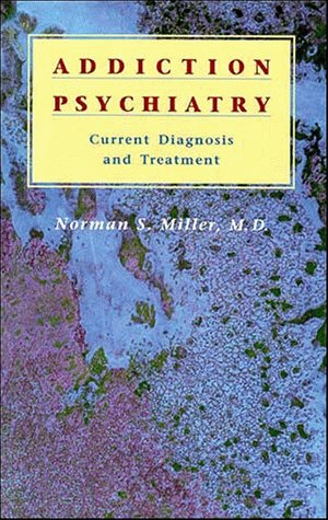 9780471562016: Addiction Psychiatry: Current Diagnosis and Treatment