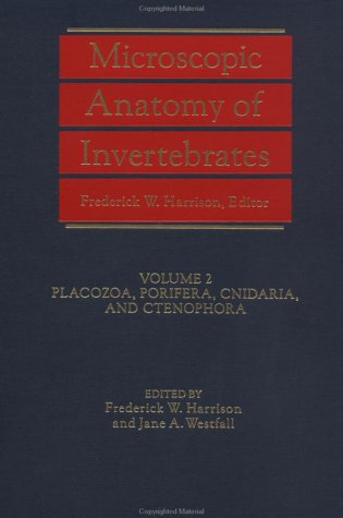9780471562245: Microscopic Anatomy of Invertebrates: Placozoa, Porifera, Cnidaria and Ctenophora v. 2