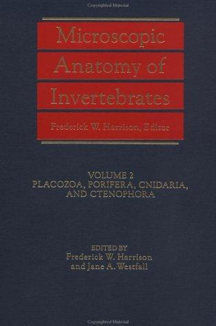 9780471562245: Microscopic Anatomy of Invertebrates. Volume 2: Placozoa, Porifera, Cnidaria, and Ctenophora (Microscopic Anatomy of Invertebrates)