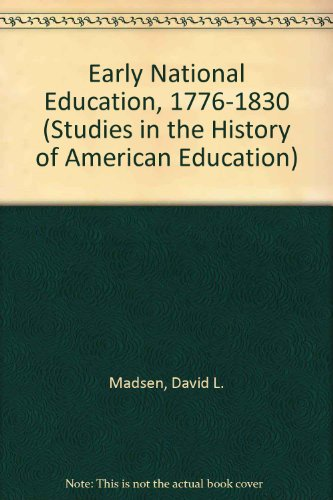 9780471563266: Early National Education, 1776-1830 (Studies in the History of American Education)