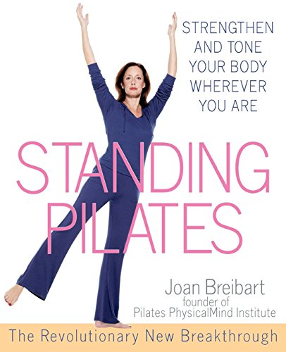 9780471566557: Standing Pilates: Strengthen and Tone Your Body Wherever You Are