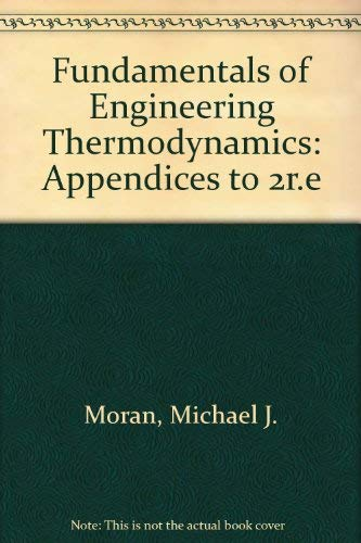 9780471568964: Fundamentals of Engineering Thermodynamics, Appendices