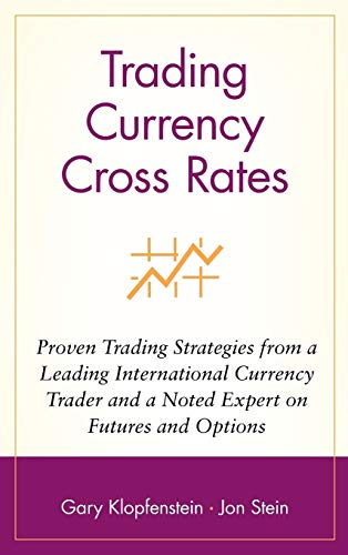 9780471569480: Trading Currency Cross Rates: Proven Trading Strategies from a Leading International Currency Trader and a Noted Expert on Futures and Options