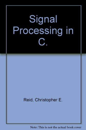 9780471569558: Signal Processing in C/Book and Disk