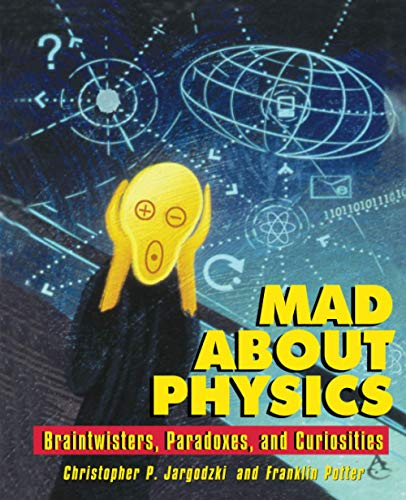 9780471569619: Mad About Physics: Braintwisters, Paradoxes and Curiosities