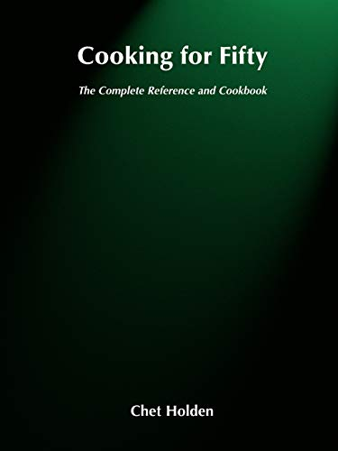 9780471570158: Cooking for Fifty: The Complete Reference and Cookbook