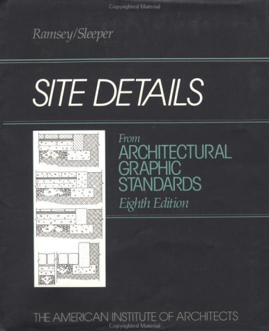 Site Details from Architectural Graphic Standards: Ramsey, Charles George;Sleeper