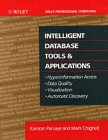 9780471570653: Intelligent Database Tools & Applications: Hyperinformation Access, Data Quality, Visualization, Automatic Discovery