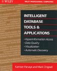 9780471570660: Intelligent Database Tools & Applications: Hyperinformation Access, Data Quality, Visualization, Automatic Discovery