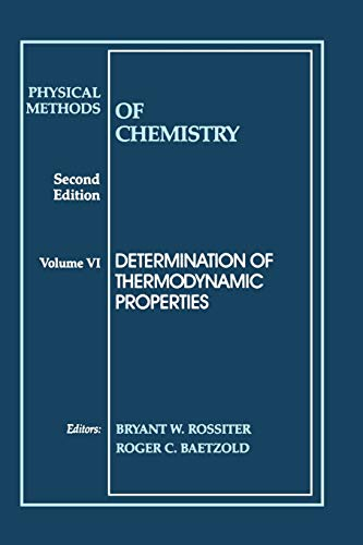 Physical Methods of Chemistry: Determination of Thermodynamic Properties v.6 (Paperback)