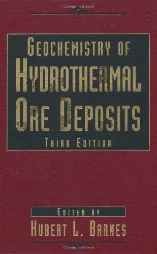 Geochemistry of Hydrothermal Ore Deposits, 3rd Edition