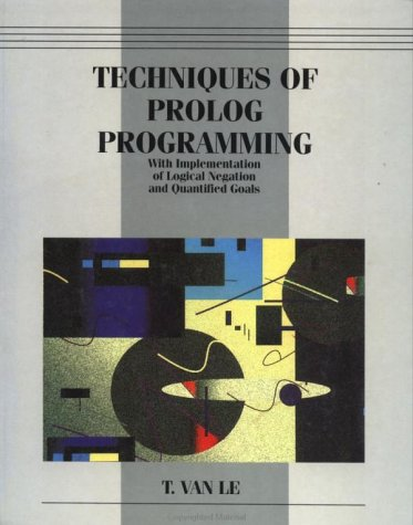 9780471571759: Techniques of Prolog Programming with Implementation of Logical Negation and Quantified Goals