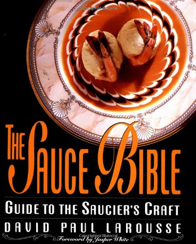 9780471572282: The Sauce Bible: A Guide to the Saucier's Craft (Hospitality)