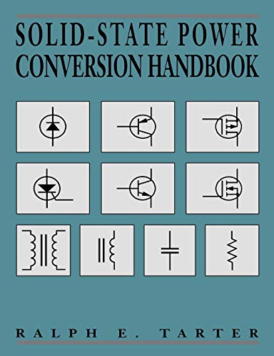 Solid-State Power Conversion Handbook: Ralph E. Tarter