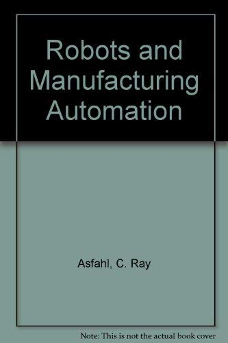 9780471572558: Robots and Manufacturing Automation