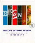 World's Greatest Brands: An International Review by Interbrand: Interbrand