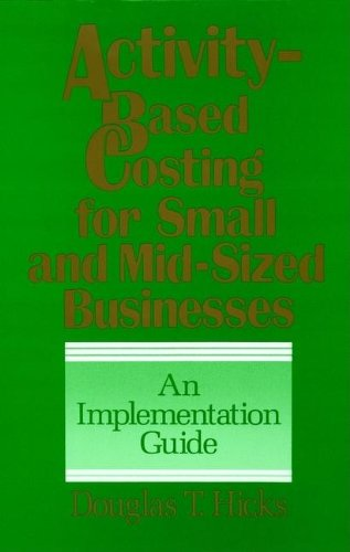 9780471572879: Activity-Based Costing for Small and Mid-Sized Businesses: An Implementation Guide