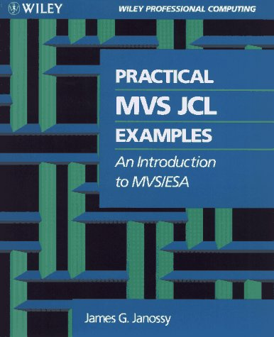 9780471573166: Practical MVS JCL Examples: An Introduction to Mvs/Esa