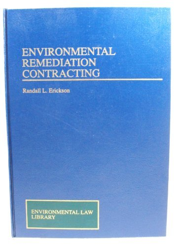9780471573258: Environmental Remediation Contracting (Environmental Law Library)