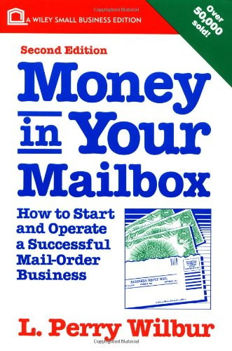 9780471573302: Money in Your Mailbox: How to Start and Operate a Successful Mail-Order Business