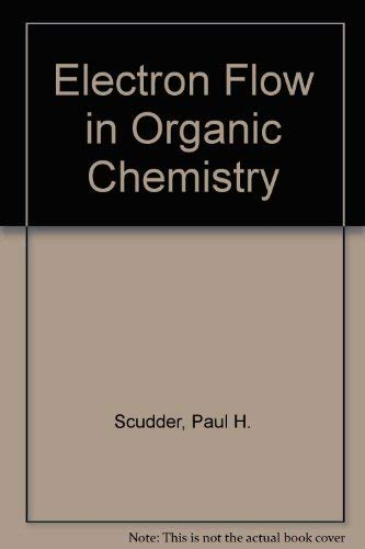 9780471573661: Electron Flow in Organic Chemistry
