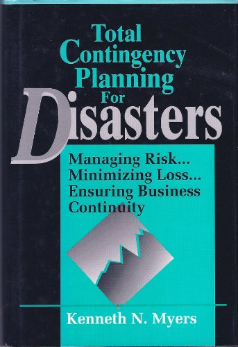 9780471574187: Total Contingency Planning: Managing Risk, Minimizing Loss, Ensuring Business Continuity