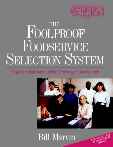 The Foolproof Foodservice Selection System: The Complete Manual for Creating a Quality Staff (9780471574316) by Bill Marvin