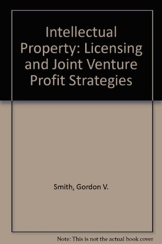 9780471574453: Intellectual Property: Licensing and Joint Venture Profit Strategies