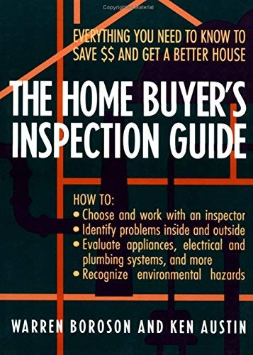 9780471574491: The Home Buyer's Inspection Guide: Everything You Need to Know to Save $$ and Get A Better House
