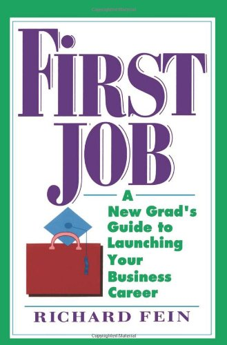 9780471574576: First Job: A New Grad's Guide to Launching Your Business Career