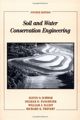 Soil and Water Conservation Engineering: Schwab, Glenn O.