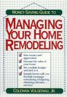 9780471574972: Money-saving Guide to Managing Your Home Remodeling