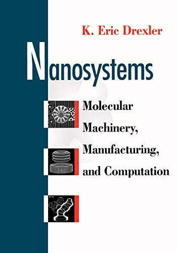 9780471575184: Nanosystems P: Molecular Machinery, Manufacturing and Computation