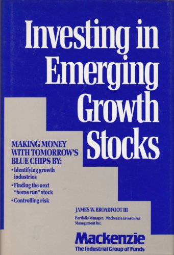 Investing in Emerging Growth Stocks : Making Money with Tomorrow's Blue Chips
