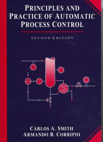 Principles and Practice of Automatic Process Control: Carlos A. Smith;