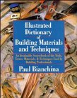 9780471576563: Illustrated Dictionary of Building Materials and Techniques: An Invaluable Sourcebook of the Tools, Terms, Materials, and Techniques Used by Building Professionals