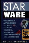 Star Ware: The Amateur Astronomer's Ultimate Guide to Choosing, Buying, and Using Telescopes ...