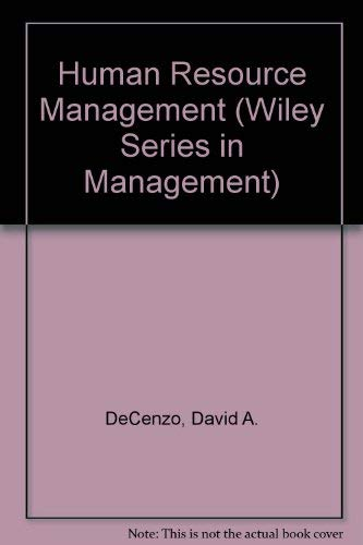Human Resource Management: Concepts and Practices (Wiley: David A. DeCenzo,