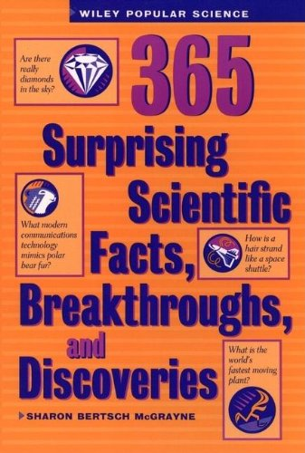 9780471577126: 365 Surprising Scientific Facts, Breakthroughs, and Discoveries (Wiley Popular Science)