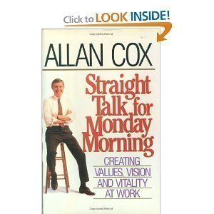 Straight Talk for Monday Morning: Creating Values,: Allan Cox