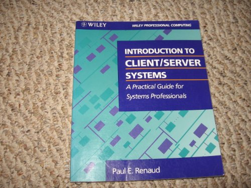 9780471577737: Introduction to Client/Server Systems: A Practical Guide for Systems Professionals (Wiley Professional Computing)