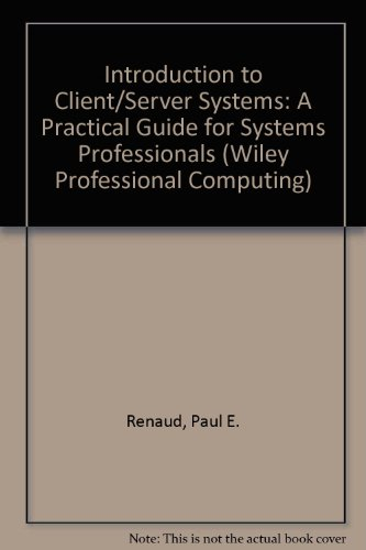 9780471577744: Introduction to Client/Server Systems: A Practical Guide for Systems Professionals (Wiley Professional Computing)